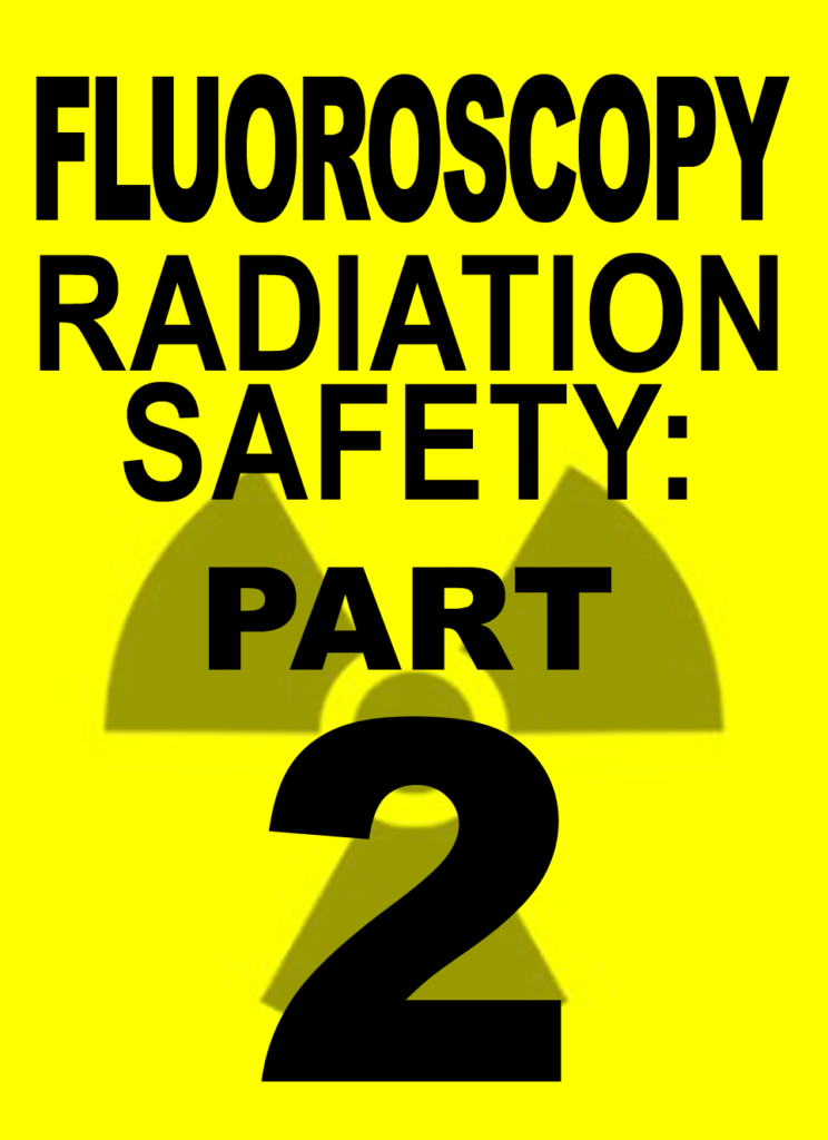 Fluoroscopy Radiation Safety PART 2