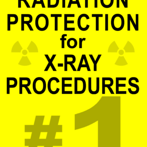PART 1 Radiation Protection for X-ray Procedures