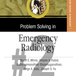 Problem Solving in Emergency Radiology PART 2