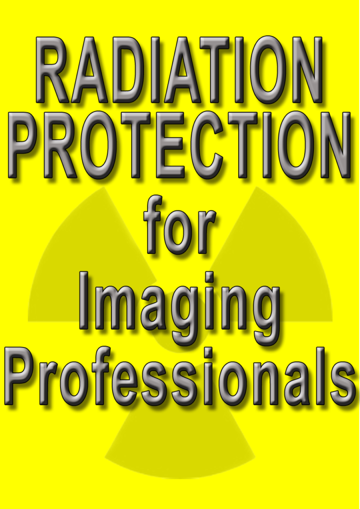 Radiation Protection for Imaging Professionals