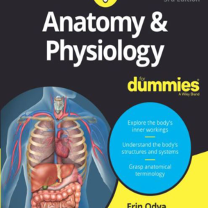 Anatomy & Physiology for Dummies-3rd Ed