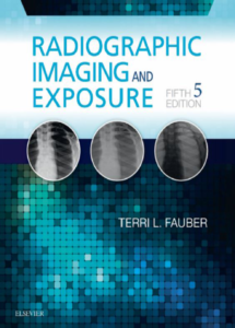 Radiographic Imaging and Exposure-5th Ed